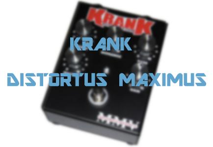 krank-distortus-maximus-review